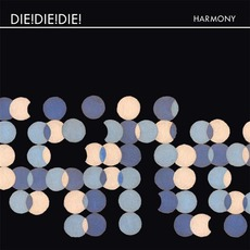 Harmony mp3 Album by Die! Die! Die!