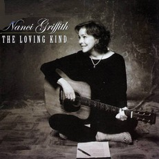 The Loving Kind mp3 Album by Nanci Griffith
