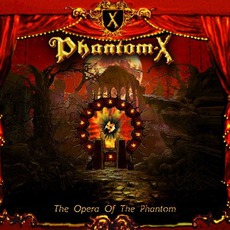 The Opera Of The Phantom by Phantom-X