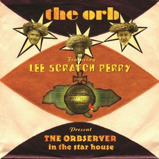 "The Orbserver In The Star House by The Orb Feat. Lee ""Scratch"" Perry"