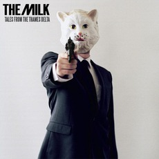 Tales From The Thames Delta mp3 Album by The Milk