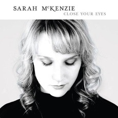 Close Your Eyes mp3 Album by Sarah McKenzie