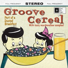 Part Of A Dusted Breakfast (Volume 1) mp3 Album by Groove Cereal