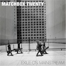 Exile On Mainstream mp3 Artist Compilation by Matchbox Twenty