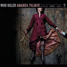 Who Killed Amanda Palmer mp3 Album by Amanda Palmer