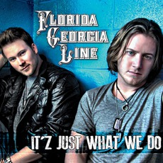 It'z Just What We Do mp3 Album by Florida Georgia Line