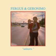 Unlearn mp3 Album by Fergus & Geronimo