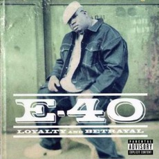 Loyalty And Betrayal mp3 Album by E-40