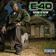 Revenue Retrievin': Graveyard Shift mp3 Album by E-40
