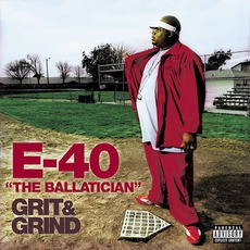 Grit & Grind mp3 Album by E-40
