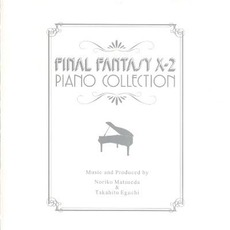 Final Fantasy X-2: Piano Collection by Noriko Matsueda & Takahito Eguchi (松枝賀子 & 江口貴勅)