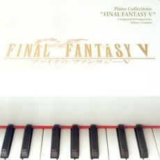 Piano Collections: Final Fantasy V mp3 Album by Nobuo Uematsu (植松伸夫)