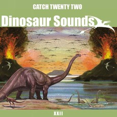 Dinosaur Sounds by Catch 22