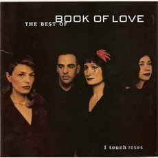 I Touch Roses: The Best Of Book Of Love mp3 Artist Compilation by Book Of Love