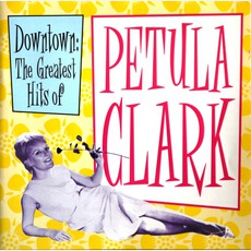 Downtown: The Greatest Hits Of Petula Clark mp3 Artist Compilation by Petula Clark