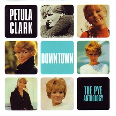 Downtown - The Pye Anthology mp3 Artist Compilation by Petula Clark