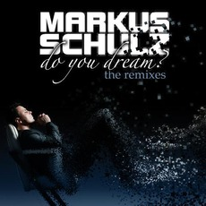Do You Dream? (The Remixes) mp3 Remix by Markus Schulz