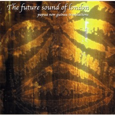 Papua New Guinea Translations mp3 Remix by The Future Sound Of London
