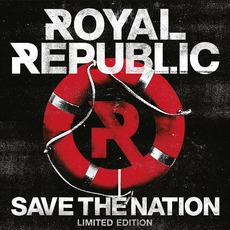 Save The Nation (Limited Edition) by Royal Republic