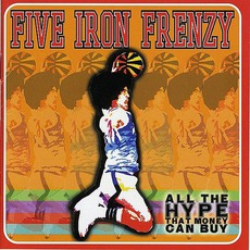 All The Hype That Money Can Buy mp3 Album by Five Iron Frenzy