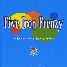 Upbeats And Beatdowns mp3 Album by Five Iron Frenzy