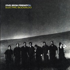 Five Iron Frenzy 2: Electric Boogaloo mp3 Album by Five Iron Frenzy