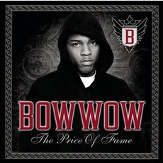 The Price Of Fame mp3 Album by Bow Wow (USA)