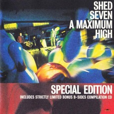 A Maximum High (Special Edition) mp3 Album by Shed Seven