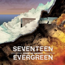 Steady On, Scientist! mp3 Album by Seventeen Evergreen