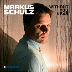 Without You Near mp3 Album by Markus Schulz