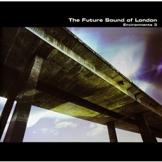 Environments 3 mp3 Album by The Future Sound Of London