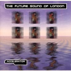 Accelerator (Re-Issue) mp3 Album by The Future Sound Of London