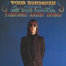 The Ever Popular Tortured Artist Effect mp3 Album by Todd Rundgren
