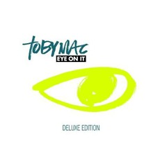 Eye On It (Deluxe Edition) mp3 Album by tobyMac