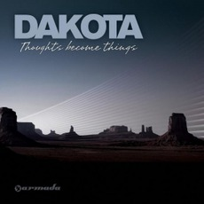 Thoughts Become Things mp3 Album by Dakota