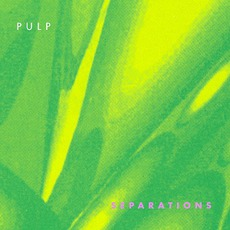 Separations (Re-Issue) mp3 Album by Pulp