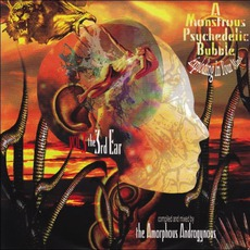 A Monstrous Psychedelic Bubble Exploding In Your Mind, Volume 3: The Third Ear by Various Artists