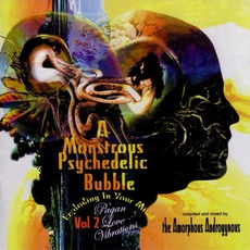 A Monstrous Psychedelic Bubble Exploding In Your Mind, Volume 2: Pagan Love VIbrations