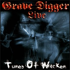 Tunes Of Wacken: Live by Grave Digger
