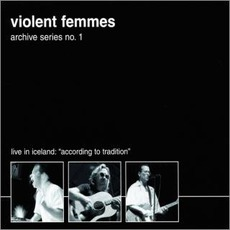Archive Series No.1: Live In Iceland mp3 Live by Violent Femmes