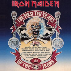 The First Ten Years Up The Irons mp3 Artist Compilation by Iron Maiden