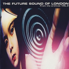 From The Archives, Volume 2 (Enhanced Edition) by The Future Sound Of London