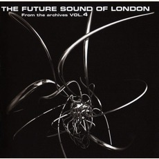 From The Archives, Volume 4 by The Future Sound Of London