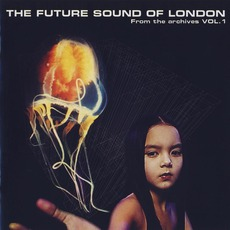 From The Archives, Volume 1 (Enhanced Edition) by The Future Sound Of London