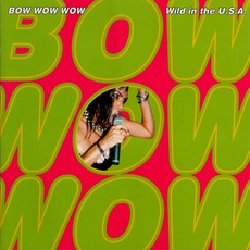 Wild In The U.S.A. mp3 Artist Compilation by Bow Wow Wow