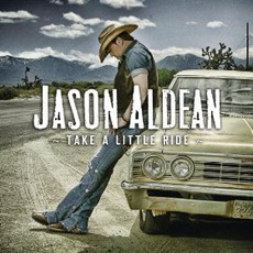 Take A Little Ride mp3 Single by Jason Aldean