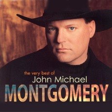 The Very Best Of John Michael Montgomery mp3 Artist Compilation by John Michael Montgomery