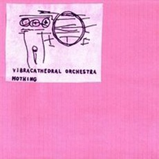 Mothing mp3 Album by Vibracathedral Orchestra