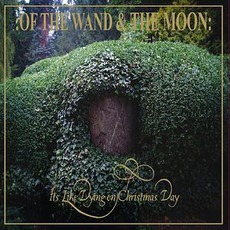 Its Like Dying On Christmas Day mp3 Album by :Of The Wand & The Moon: