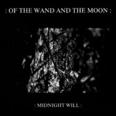 Midnight Will mp3 Album by :Of The Wand & The Moon: